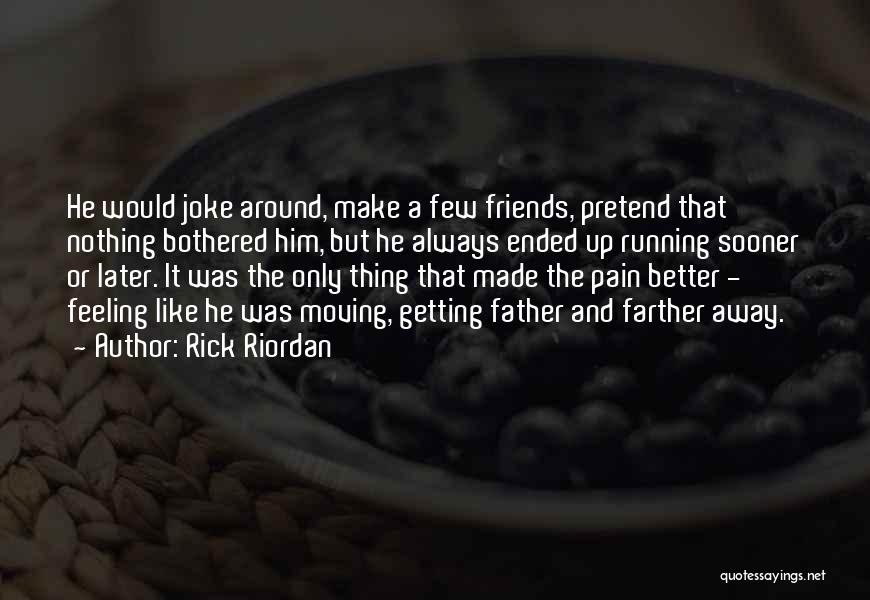 Feeling Bothered Quotes By Rick Riordan