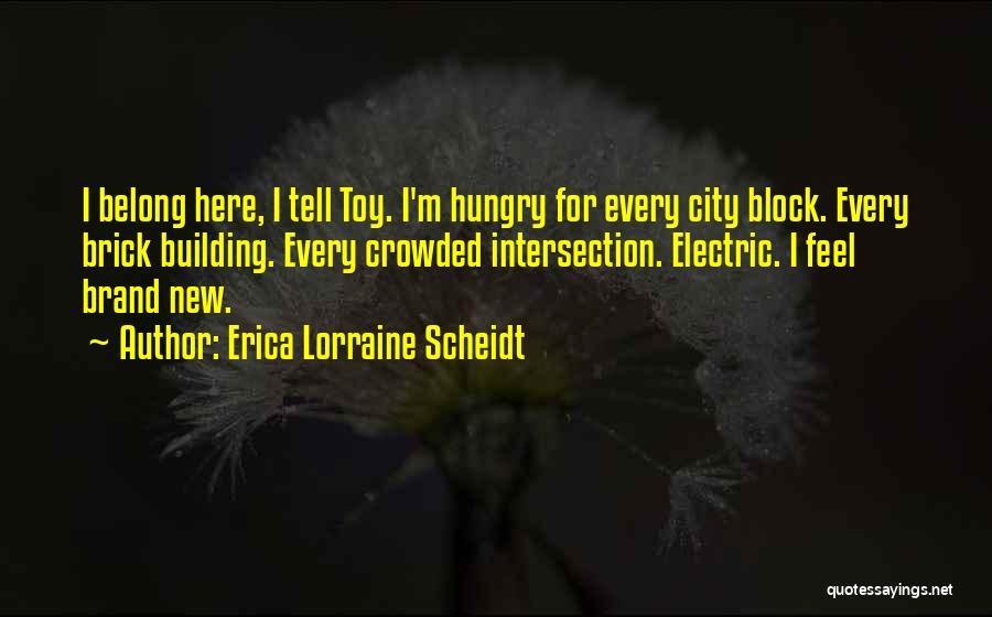 Feeling Brand New Quotes By Erica Lorraine Scheidt