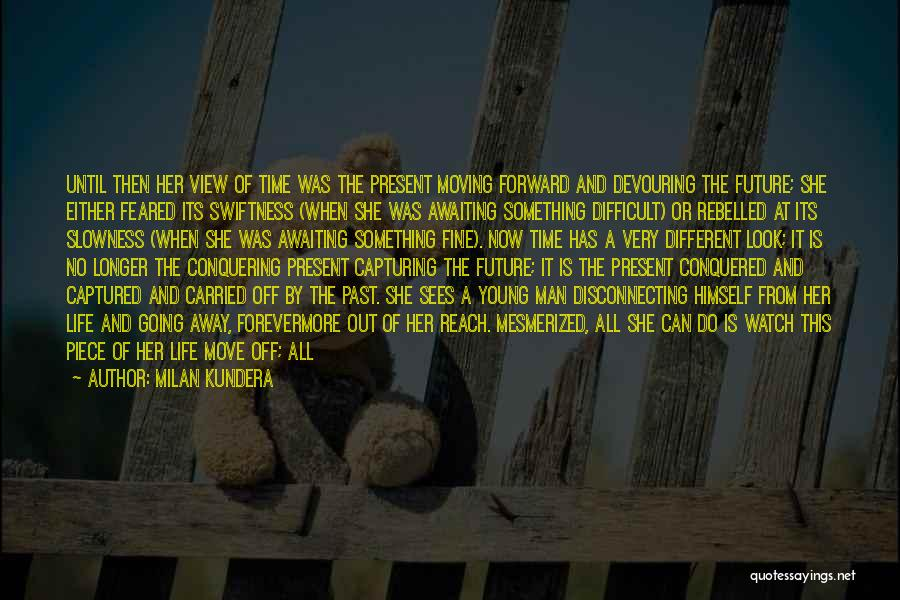 Feeling Brand New Quotes By Milan Kundera