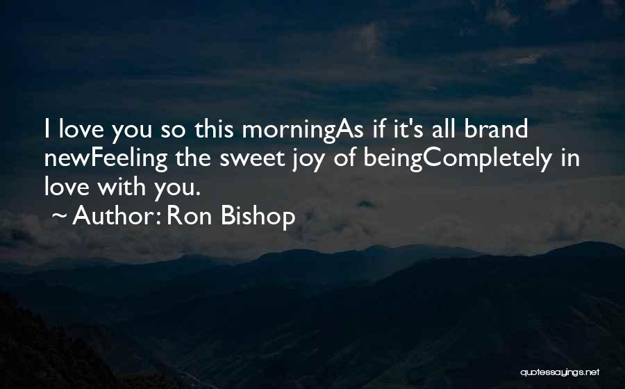 Feeling Brand New Quotes By Ron Bishop