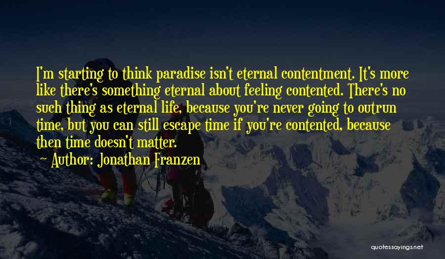 Feeling Contented Quotes By Jonathan Franzen