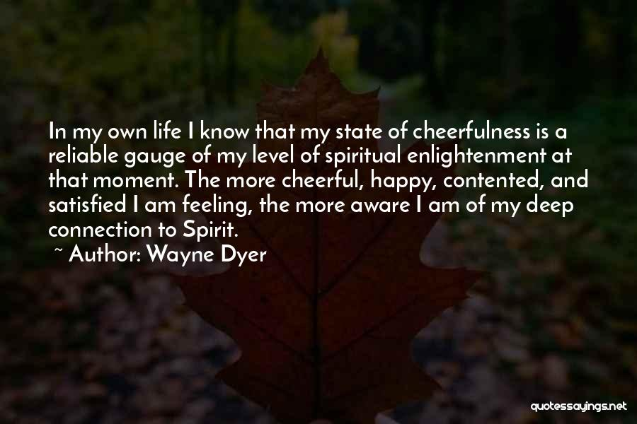 Feeling Contented Quotes By Wayne Dyer