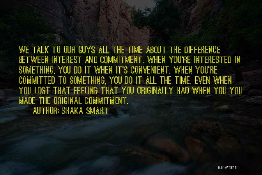 Feeling Convenient Quotes By Shaka Smart