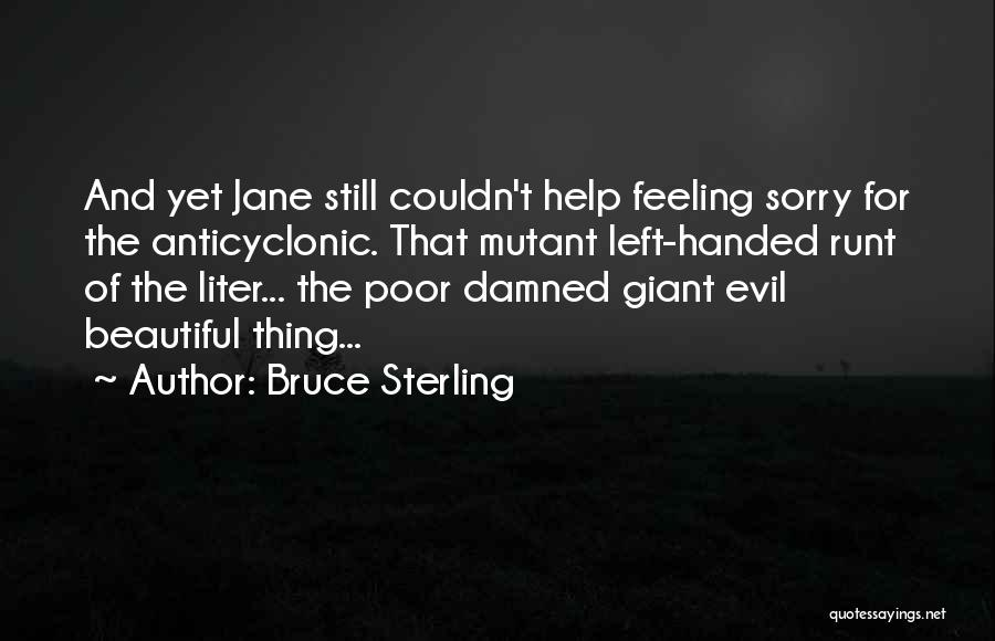 Feeling Damned Quotes By Bruce Sterling