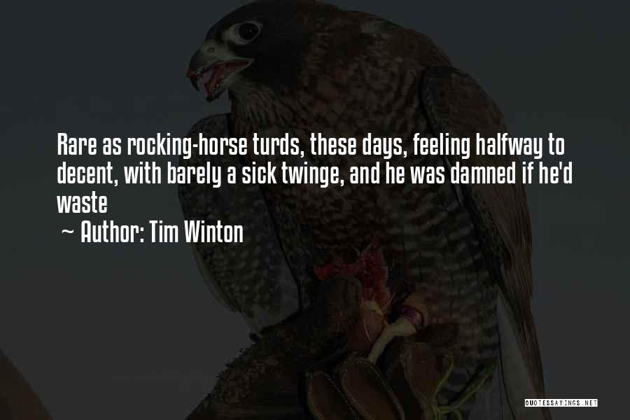 Feeling Damned Quotes By Tim Winton
