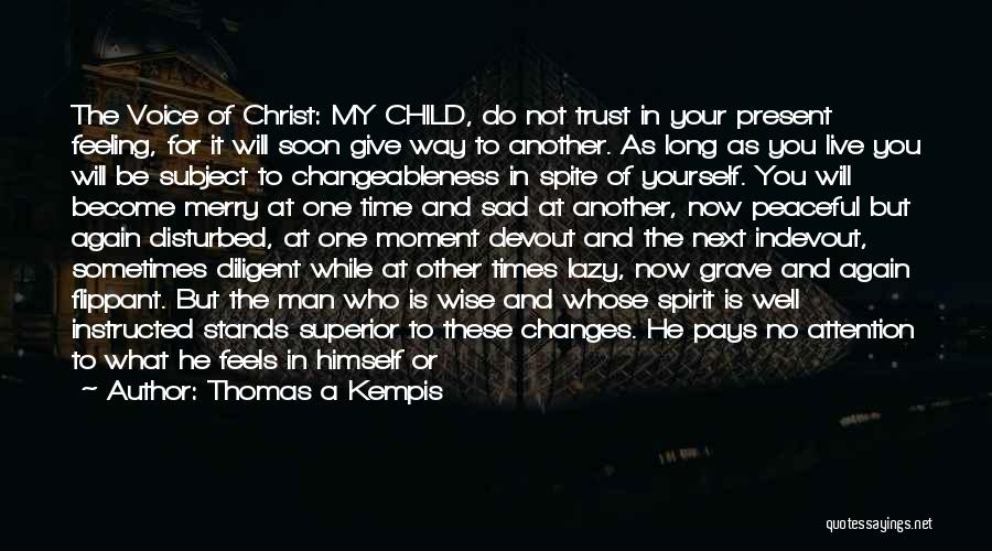 Feeling Disturbed Quotes By Thomas A Kempis