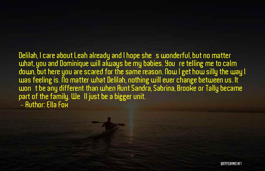 Feeling Down For No Reason Quotes By Ella Fox