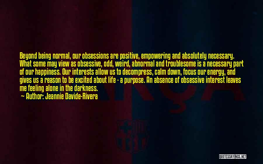 Feeling Down For No Reason Quotes By Jeannie Davide-Rivera