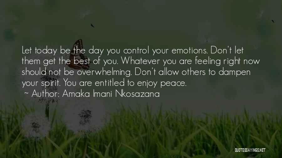 Feeling Entitled Quotes By Amaka Imani Nkosazana