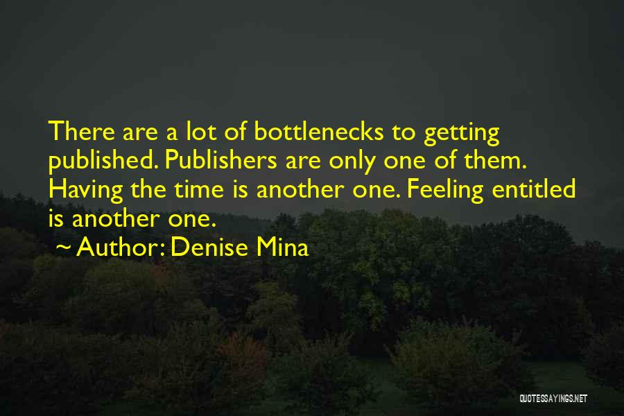 Feeling Entitled Quotes By Denise Mina