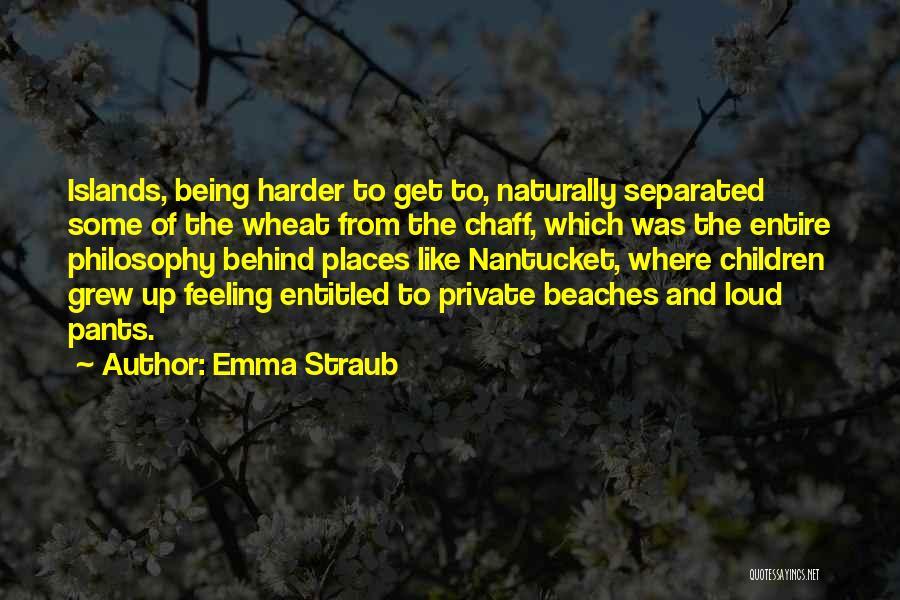 Feeling Entitled Quotes By Emma Straub