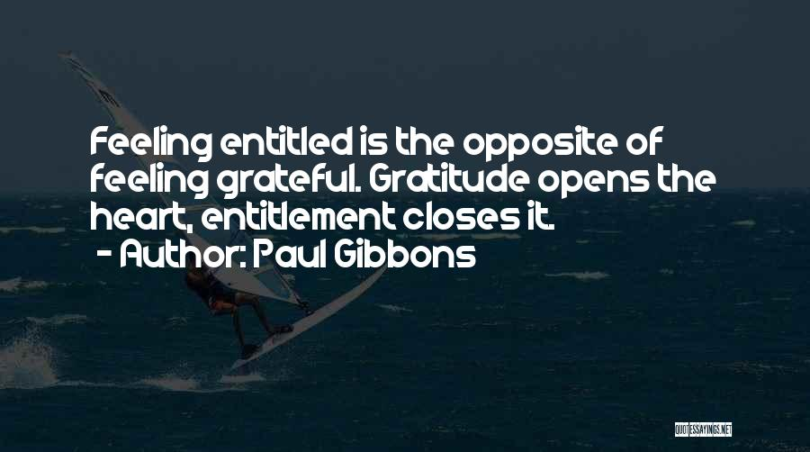 Feeling Entitled Quotes By Paul Gibbons