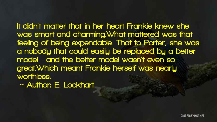 Feeling Expendable Quotes By E. Lockhart