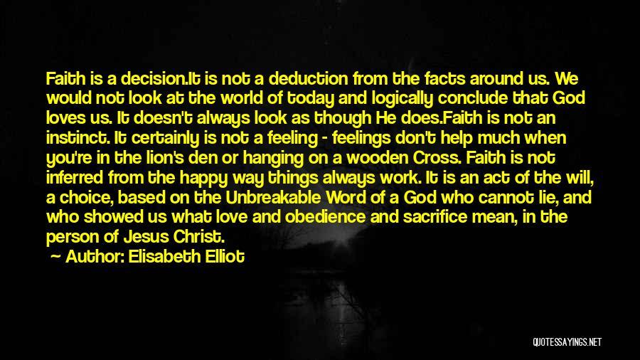 Feeling Happy Today Quotes By Elisabeth Elliot