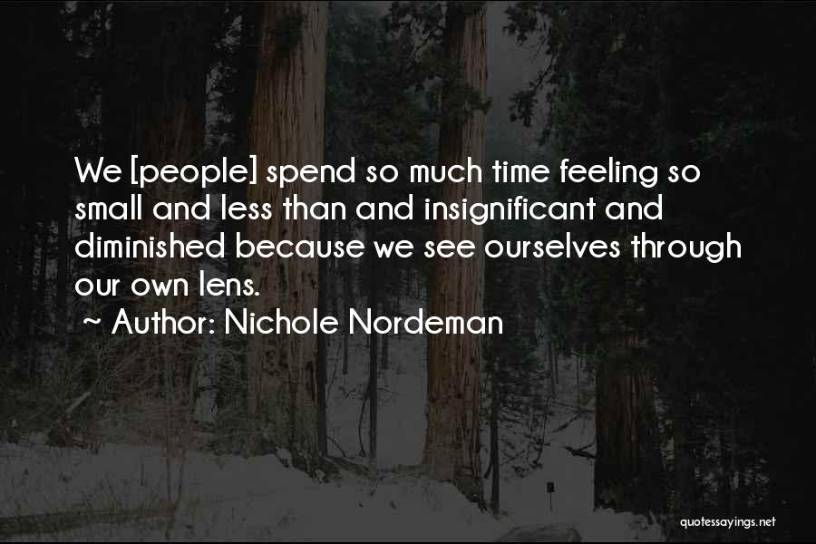 Feeling Insignificant Quotes By Nichole Nordeman