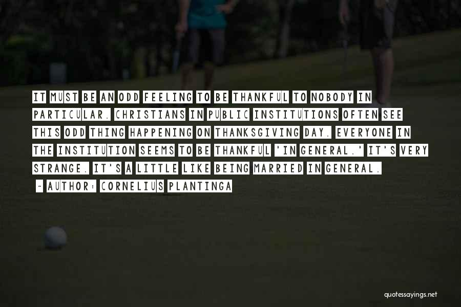 Feeling Like The Odd One Out Quotes By Cornelius Plantinga