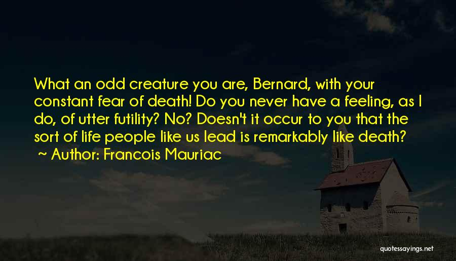 Feeling Like The Odd One Out Quotes By Francois Mauriac
