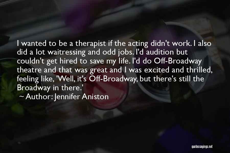 Feeling Like The Odd One Out Quotes By Jennifer Aniston