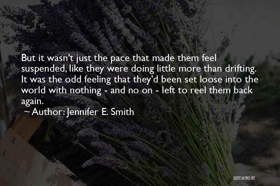 Feeling Like The Odd One Out Quotes By Jennifer E. Smith