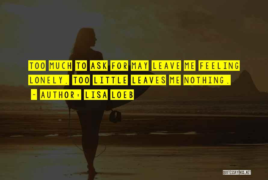 Feeling Low And Lonely Quotes By Lisa Loeb