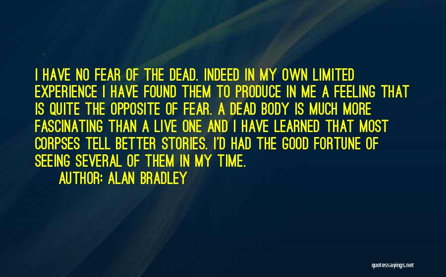 Feeling Much Better Quotes By Alan Bradley