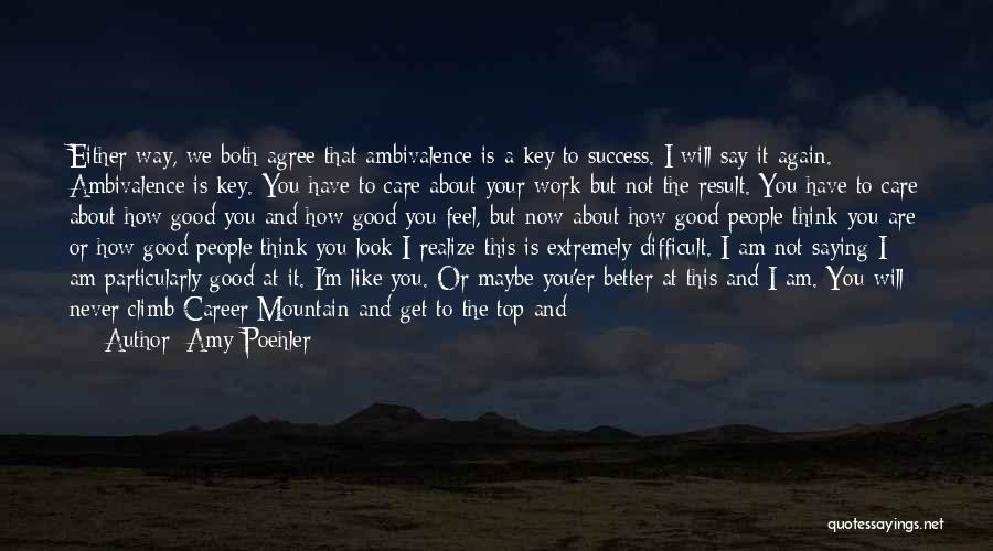 Feeling Much Better Quotes By Amy Poehler