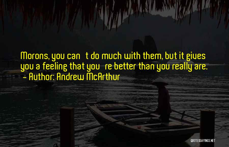 Feeling Much Better Quotes By Andrew McArthur
