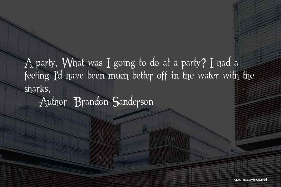 Feeling Much Better Quotes By Brandon Sanderson