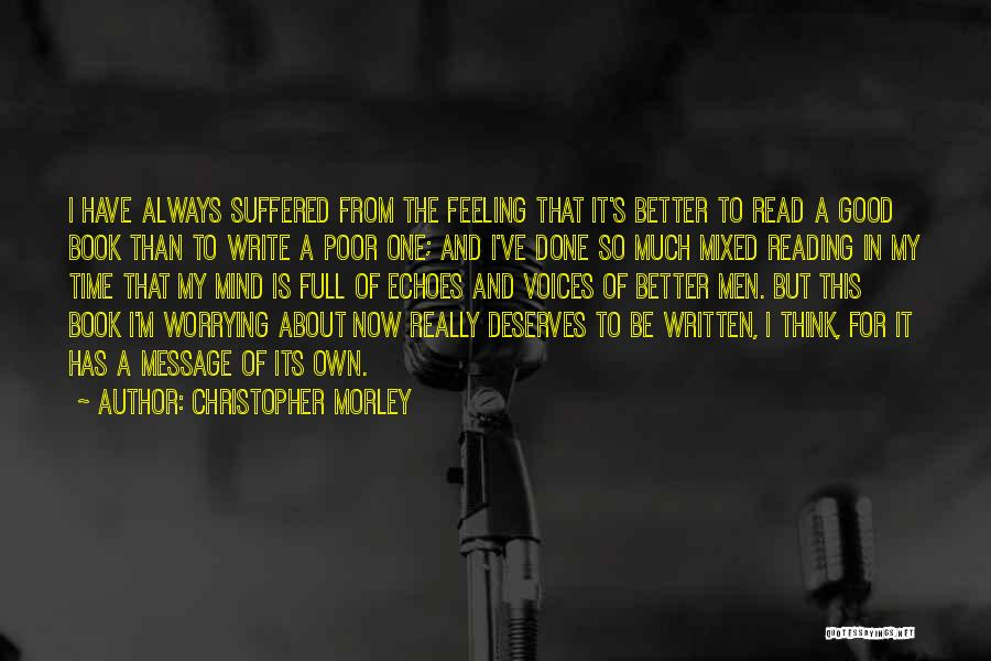 Feeling Much Better Quotes By Christopher Morley