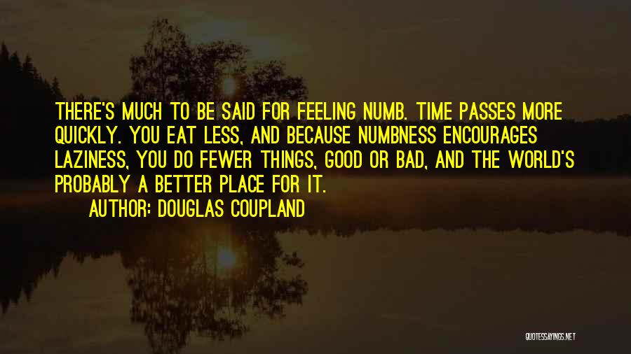 Feeling Much Better Quotes By Douglas Coupland