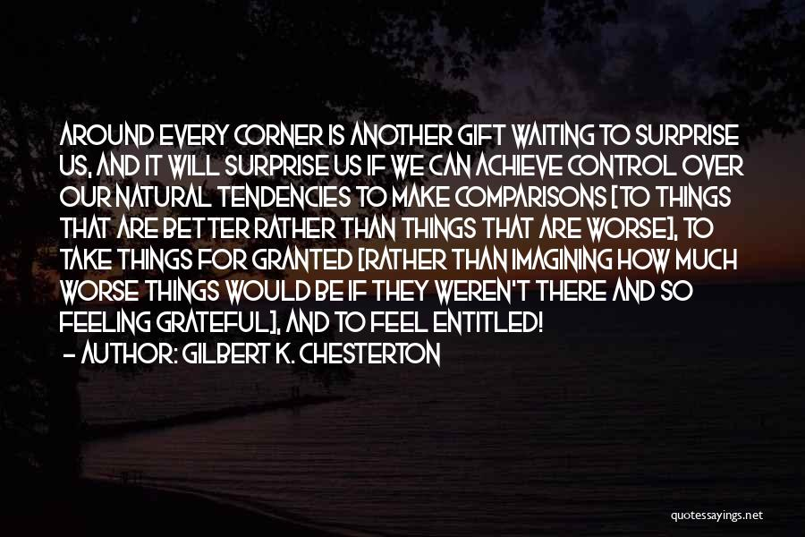Feeling Much Better Quotes By Gilbert K. Chesterton