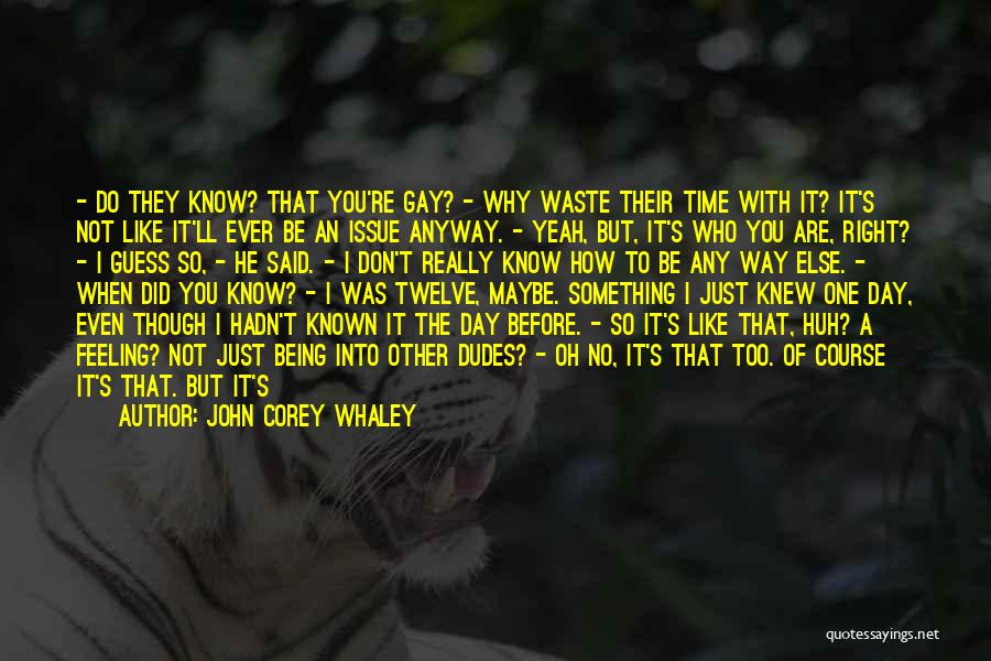 Feeling Much Better Quotes By John Corey Whaley