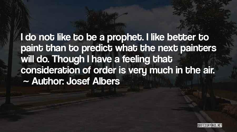 Feeling Much Better Quotes By Josef Albers