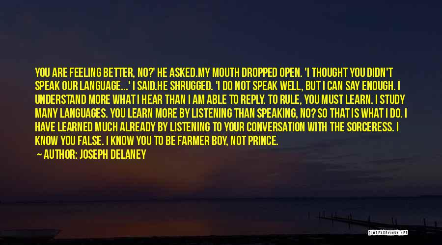 Feeling Much Better Quotes By Joseph Delaney