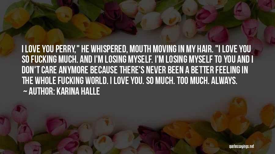 Feeling Much Better Quotes By Karina Halle
