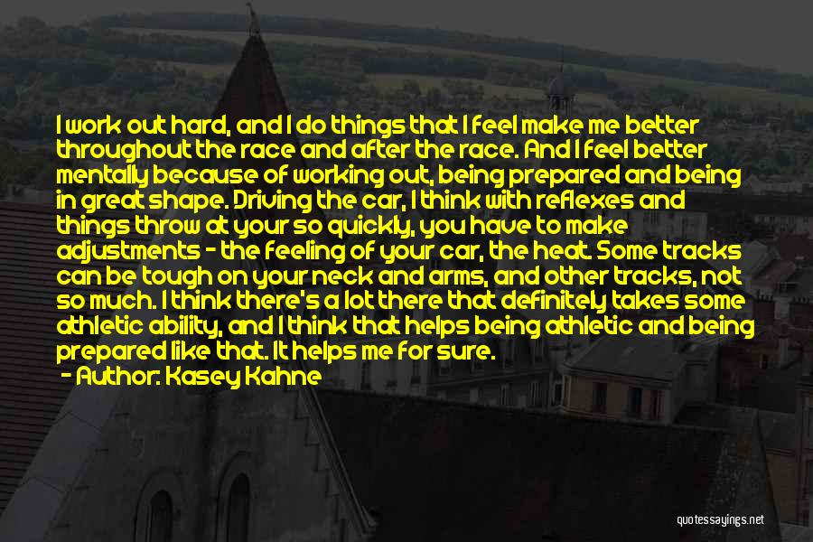 Feeling Much Better Quotes By Kasey Kahne