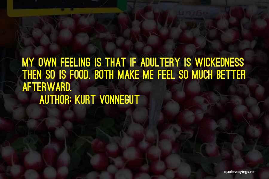 Feeling Much Better Quotes By Kurt Vonnegut