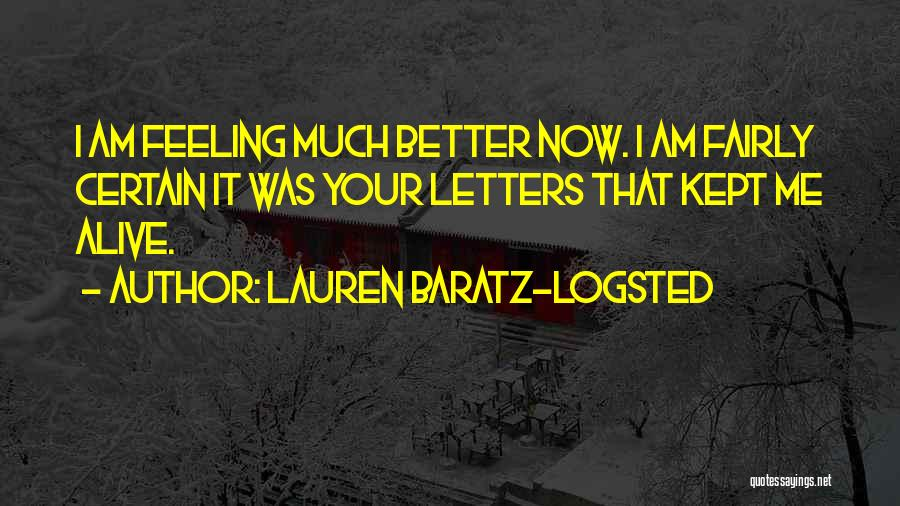 Feeling Much Better Quotes By Lauren Baratz-Logsted