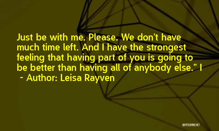 Feeling Much Better Quotes By Leisa Rayven