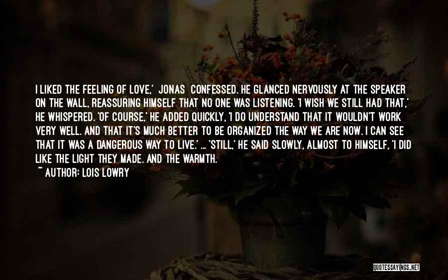Feeling Much Better Quotes By Lois Lowry