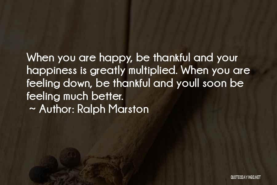 Feeling Much Better Quotes By Ralph Marston