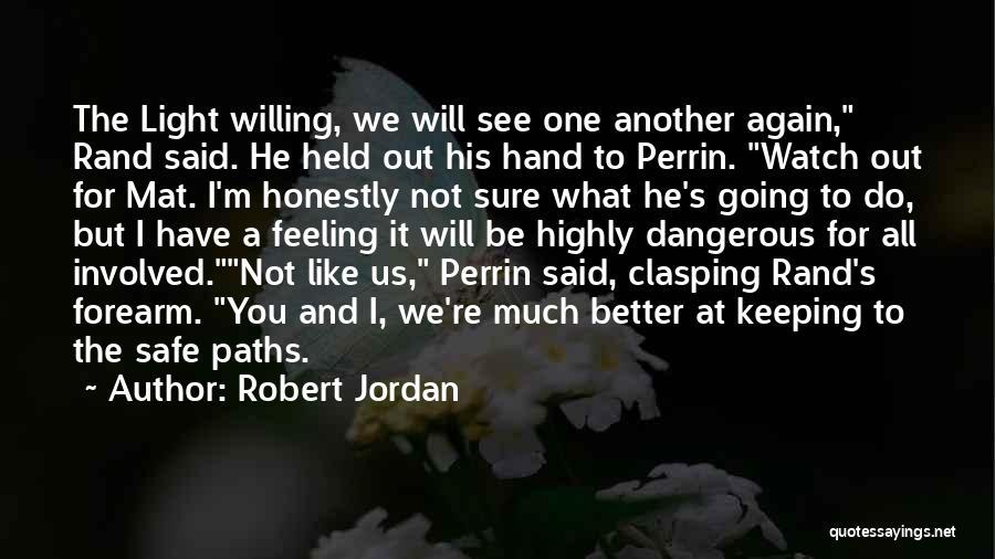 Feeling Much Better Quotes By Robert Jordan