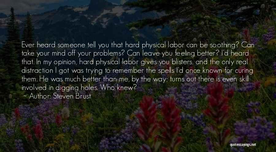 Feeling Much Better Quotes By Steven Brust