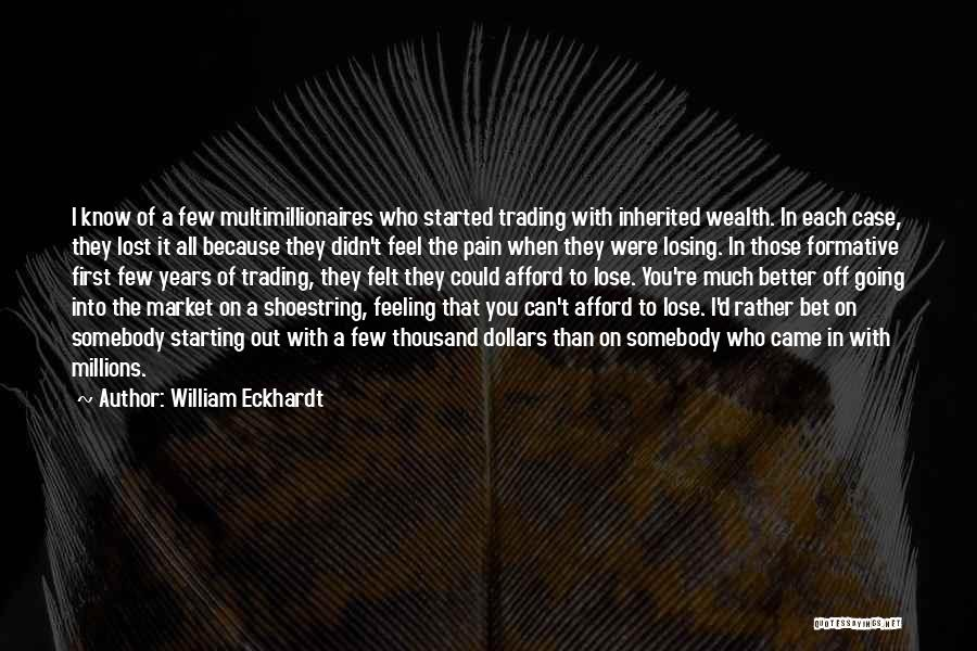 Feeling Much Better Quotes By William Eckhardt