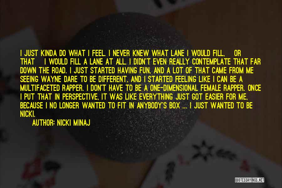 Feeling Myself Nicki Quotes By Nicki Minaj