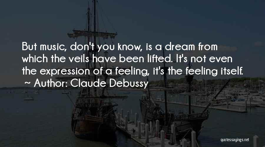 Feeling Not Ok Quotes By Claude Debussy