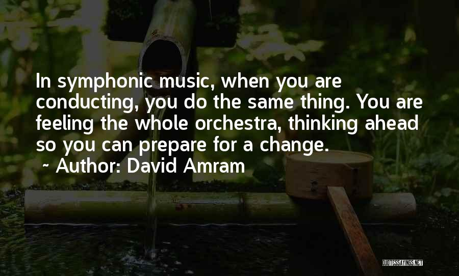 Feeling Not Ok Quotes By David Amram