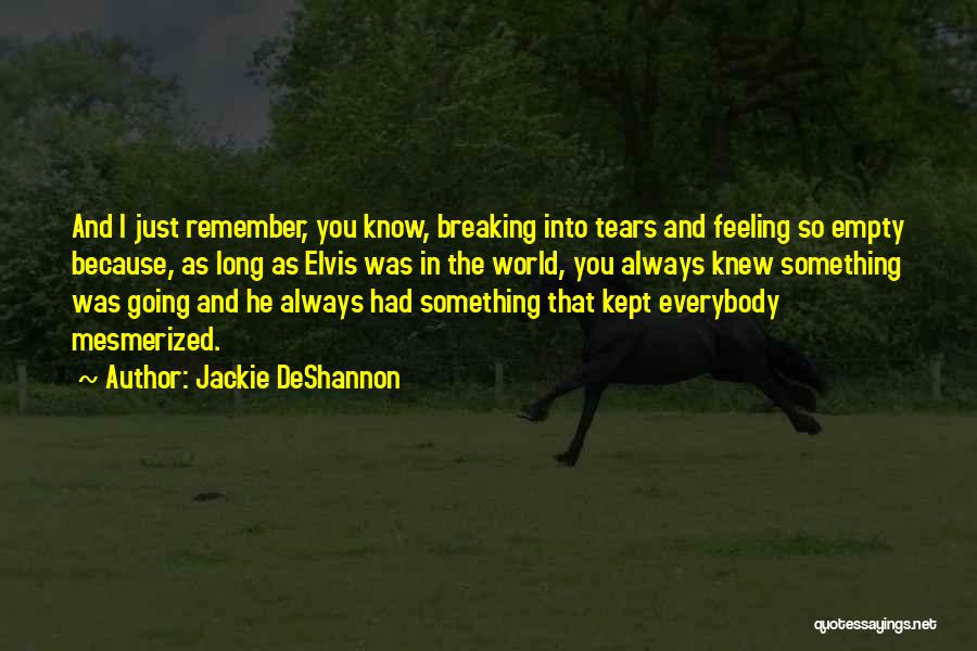 Feeling Not Ok Quotes By Jackie DeShannon