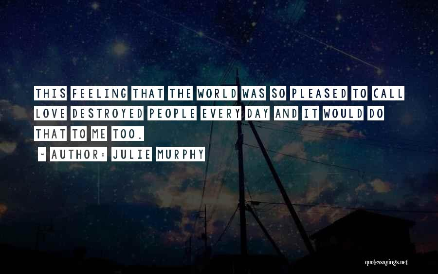 Feeling Not Ok Quotes By Julie Murphy