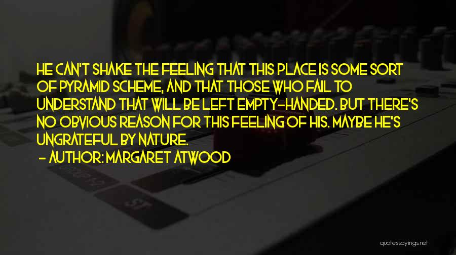 Feeling Not Ok Quotes By Margaret Atwood